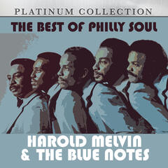 The Best of Philly Soul: Harold Melvin & The Blue Notes