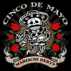 Cinco De Mayo - Mariachi Party
