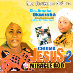 Chioma Jesus Miracle God Vol. 2