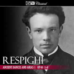 Respighi Ancient Dances and Arias 1 Op. 40 1-4