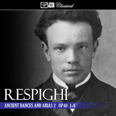Respighi Ancient Dances and Arias 2 Op. 40 1-4