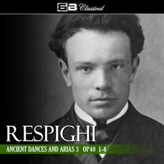 Respighi Ancient Dances and Arias 3 Op. 40 1-4