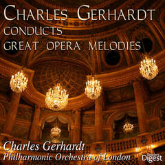 Charles Gerhardt Conducts Great Opera Melodies, Vol. 2