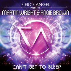 Fierce Angel Presents Martin Wright & Angie Brown - Can't Get to Sleep