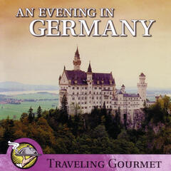 An Evening in Germany-Traveling Gourmet