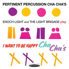 Pertinent Percussion Cha Cha's / I Want to Be Happy Cha Cha's