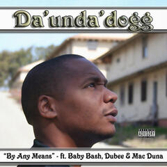 By Any Means (feat. Baby Bash, Dubee & Mac Duna)