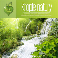 Krople Natury. MusicTherapy - Drops of Nature