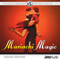 The Planet's Greatest World Music, Vol.5: Mariachi Magic (Deluxe Edition)
