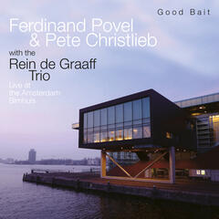 Good Bait - Live at the Bimhuis Amsterdam
