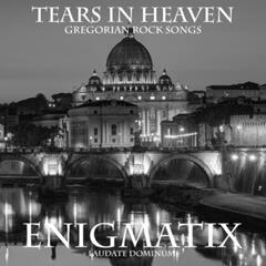 Tears in Heaven: Gregorian Rock Songs