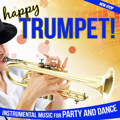 Happy Trumpet !. Instrumental Music for Party and Dance Non Stop