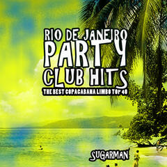 Rio De Janeiro Party Club Hits (The Best Copacabana Limbo Top)
