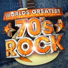 Worlds Greatest 70's Rock - The only 70s Rock album you'll ever need ! ( Deluxe Version )