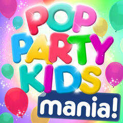 Pop Party Kids Mania! - Favourite Pop Party Hits (Deluxe Version)