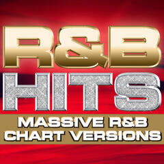 R&B Hits - Massive R&B Chart Versions (R and B Collection) - Deluxe Version