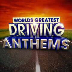 Worlds Greatest Driving Anthems (Deluxe Version)