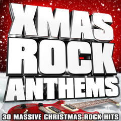 Xmas Rock Anthems - 30 Massive Christmas Rock Hits
