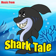 Music From: Shark Tale