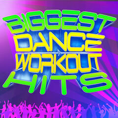 Biggest Dance Workout Hits - Get In Shape With Today's Dance Hits