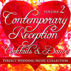 Perfect Wedding Music Collection: Contemporary Reception - Cocktails and Dance, Volume 2