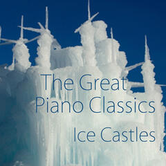 The Piano - The Great Piano Classics - The Best Piano - Ice Castles
