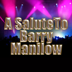 A Salute To Barry Manilow