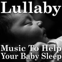 Lullaby (Music To Help Your Baby Sleep)
