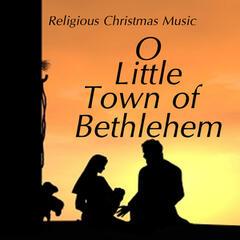 Religious Christmas Music - O Little Town of Bethlehem