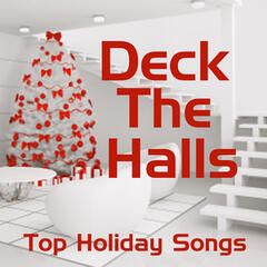 Top Holiday Songs - Deck The Halls