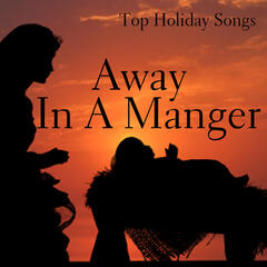 Top Holiday Songs - Away In A Manger