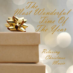 Relaxing Christmas Music - The Most Wonderful Time Of The Year