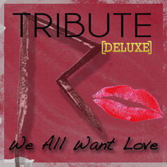 We All Want Love (Rihanna Deluxe Tribute) - Single