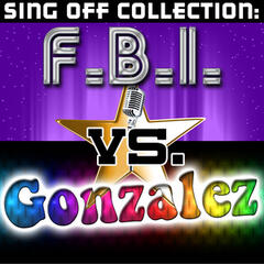 Sing Off Collection: F.B.I. vs. Gonzalez