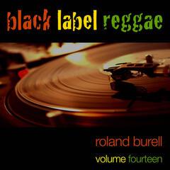 Black Label Reggae-Roland Burrell-Vol. 14