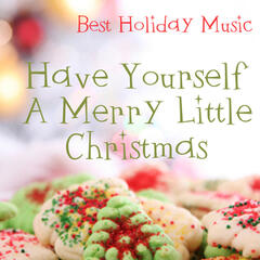 Best Holiday Music - Have Yourself A Merry Little Christmas