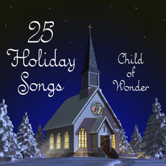 25 Holiday Songs - Child of Wonder