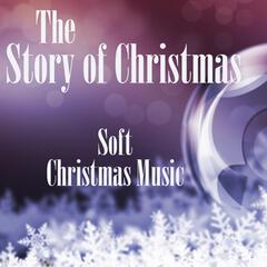 Soft Christmas Music - The Story of Christmas