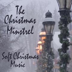 The Christmas Minstrel - Soft Christmas Music