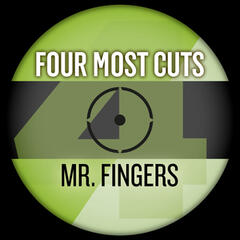 Four Most Cuts Presents - Mr. Fingers