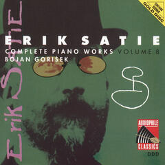 Satie: Complete Piano Works, Vol. 8