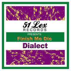 51 Lex Presents Finish Me Die