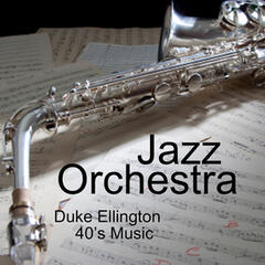 Duke Ellington - 40s Jazz Orchestra - 40s Music