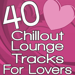 40 Chillout Lounge Tracks For Lovers