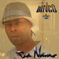 Dinco's Da Name & READY 4 DISS featuring C.BROWN