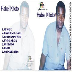 Golden Voice Of Habel Kifoto