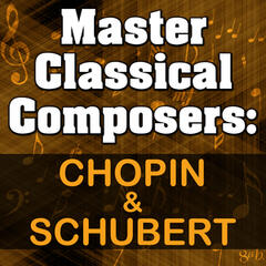 Master Classical Composers: Chopin & Schubert