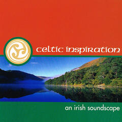 Celtic Inspiration - An Irish Soundscape