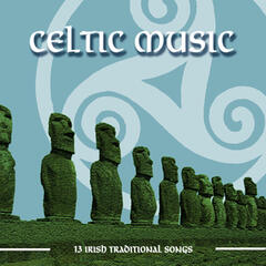 Celtic Music. 13 Irish Traditional Songs