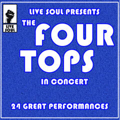 Live Soul Presents The Four Tops In Concert: 24 Great Performances